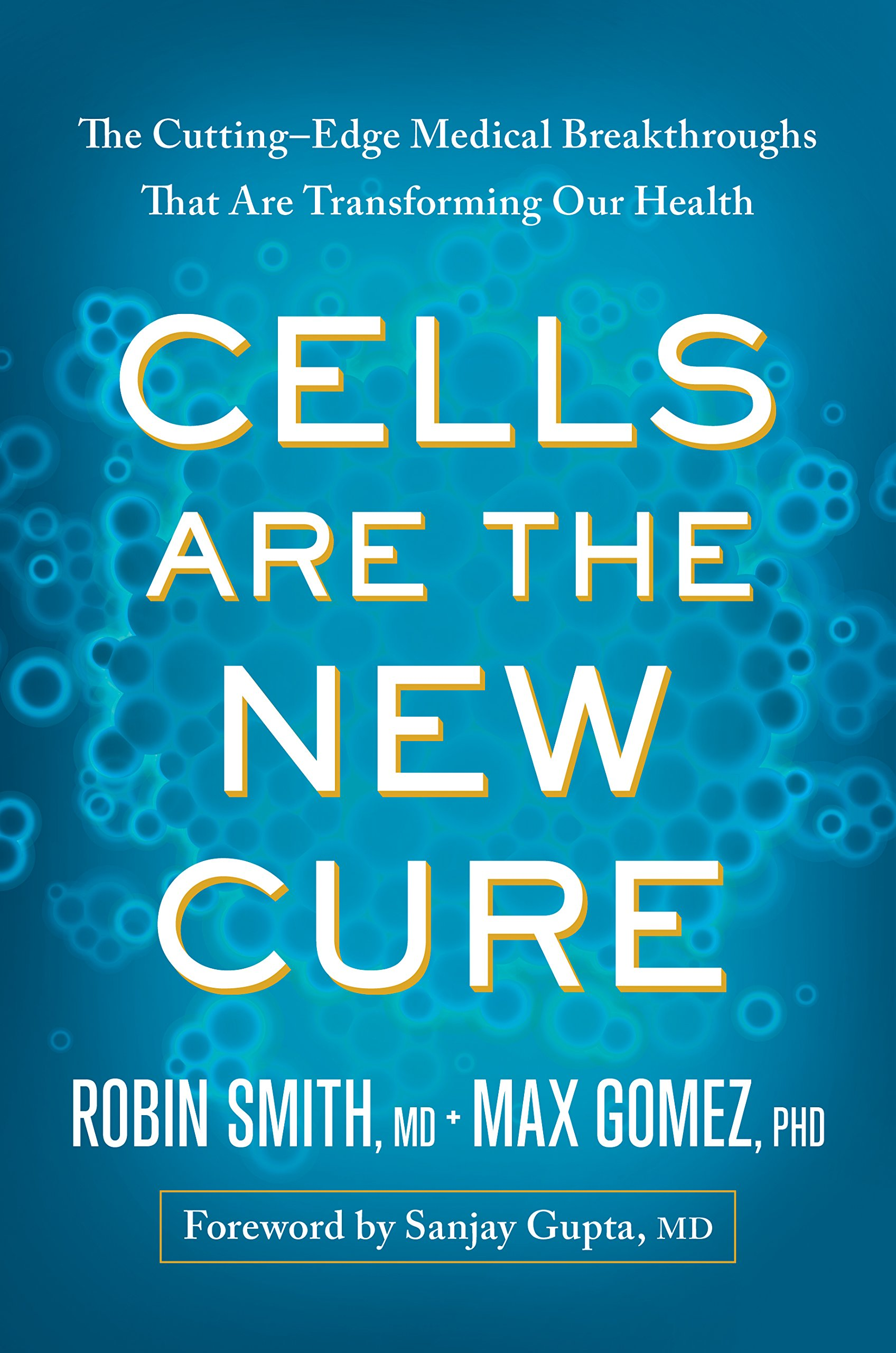 Cells Are the New Cure: The Cutting-Edge Medical